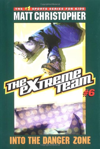 9780316762663: The Extreme Team #6: Into the Danger Zone
