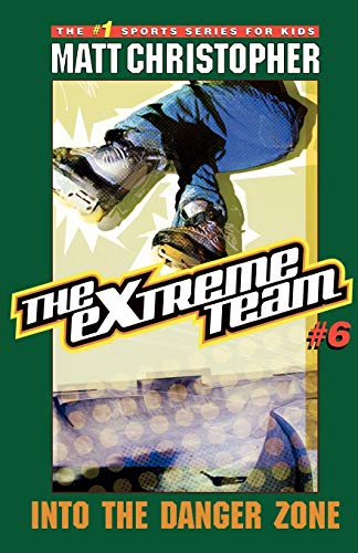 9780316762670: The Extreme Team #6: Into the Danger Zone
