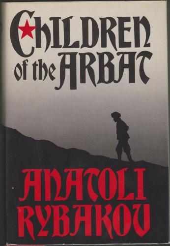 9780316763721: The Children of the Arbat: A Novel