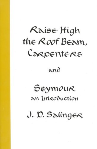 9780316766944: Raise High the Roof Beam, Carpenters and Seymour: An Introduction