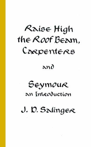 9780316769518: Salinger, J: Raise High the Room Beam, Carpenters: An Introduction