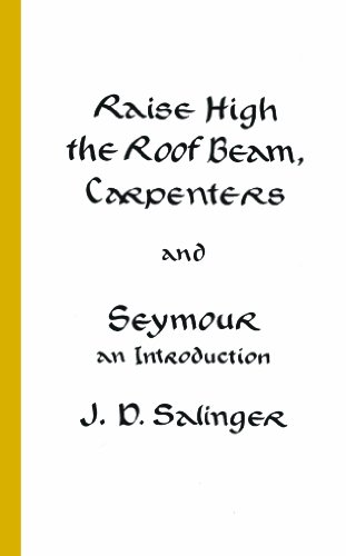 9780316769518: Raise High the Roof Beam, Carpenters and Seymour: An Introduction