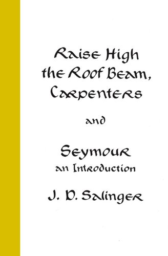 Raise High the Roof Beam, Carpenters and Seymour: An Introduction (0316769576) by J.D. Salinger