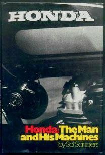 Honda: The Man and His Machines.: SANDERS, Sol.