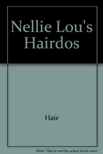 9780316770804: Nellie Lou's Hairdos