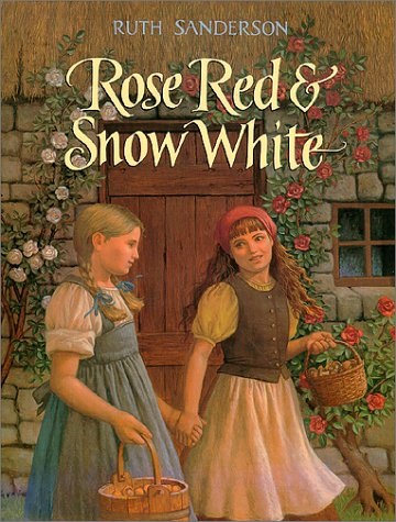 ROSE RED AND SNOW WHITE: Sanderson, Ruth