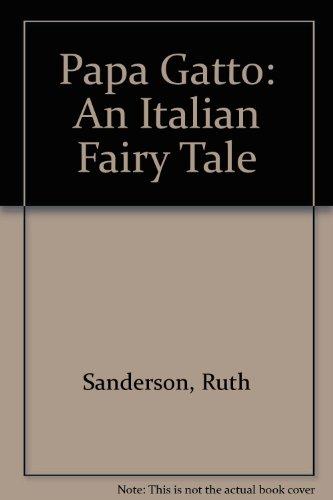 9780316771078: Papa Gatto: An Italian Fairy Tale