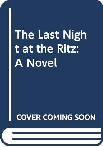 9780316771443: The Last Night at the Ritz: A Novel