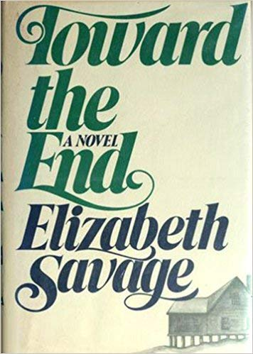 9780316771566: Toward the End: A Novel