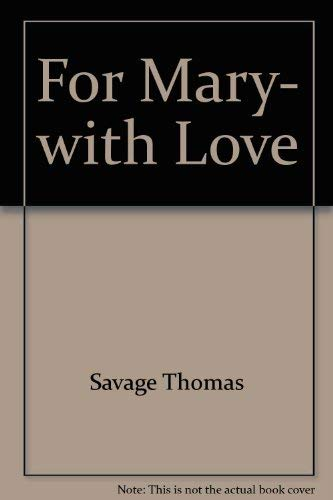 For Mary, with love: Thomas Savage