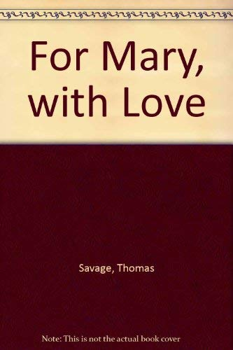 For Mary, With Love: Savage, Thomas