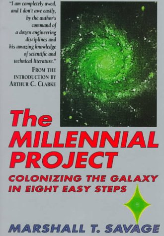 9780316771634: The Millennial Project: Colonizing the Galaxy in Eight Easy Steps