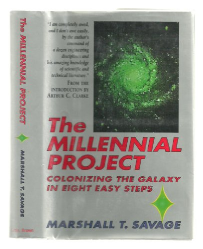 9780316771658: The Millennial Project: Colonizing the Galaxy in Eight Easy Steps
