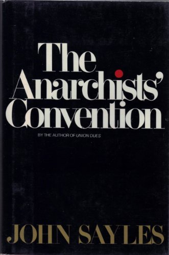 The Anarchist's Convention: Sayles, John