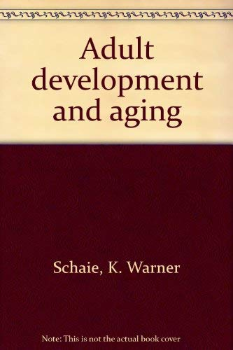 9780316772907: Adult development and aging