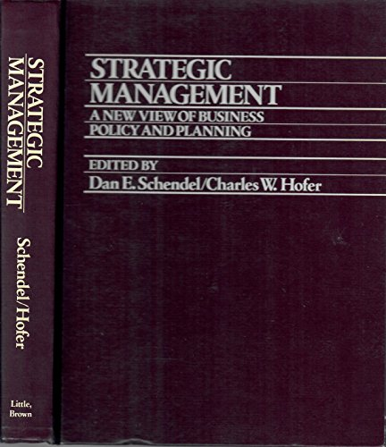 9780316773126: Strategic Management: A New View of Business Policy and Planning