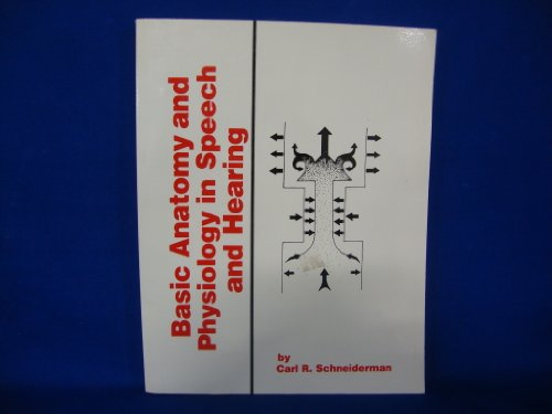 9780316774055: Basic Anatomy and Physiology in Speech and Hearing