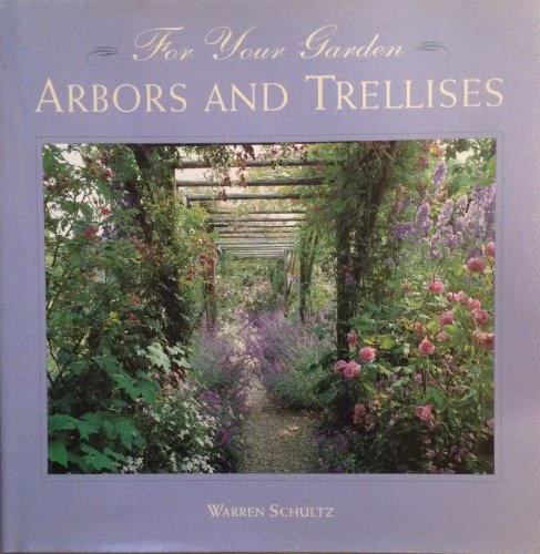 9780316775434: For Your Garden: Arbors and Trellises