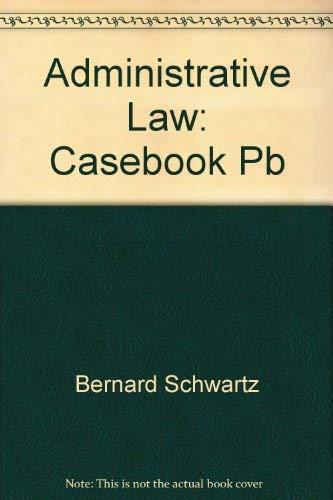 9780316775823: Administrative Law: A Casebook (Law school casebook series)