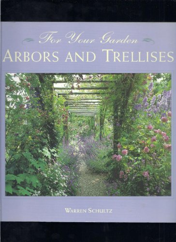 For Your Garden: Arbors and Trellises