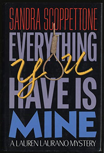 9780316776462: Everything You Have Is Mine (Lauren Laurano Mystery)