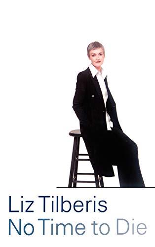 No Time To Die.: Tilberis, Liz.