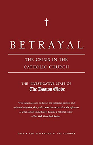 9780316776752: Betrayal: The Crisis in the Catholic Church