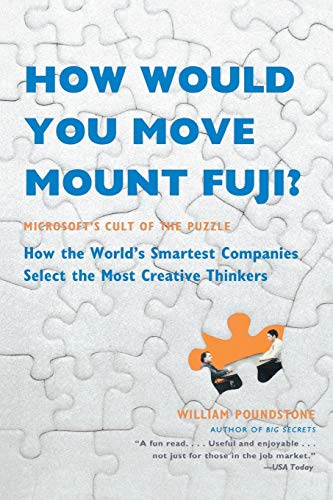 9780316778497: How Would You Move Mount Fuji?: Microsoft's Cult of the Puzzle -- How the World's Smartest Companies Select the Most Creative Thinkers
