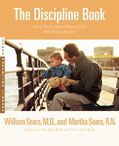 9780316779036: The Discipline Book: How to Have a Better-Behaved Child From Birth to Age Ten