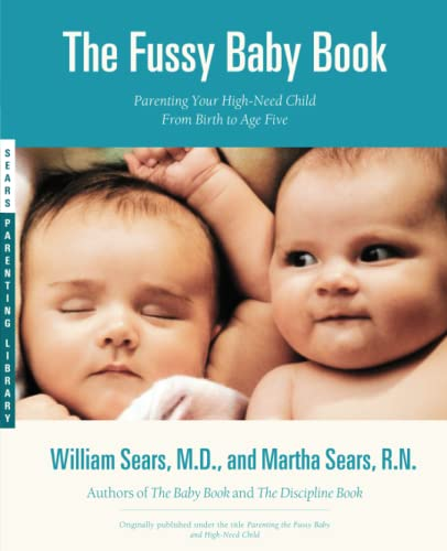 9780316779166: The Fussy Baby Book: Parenting Your High-Need Child From Birth to Age Five