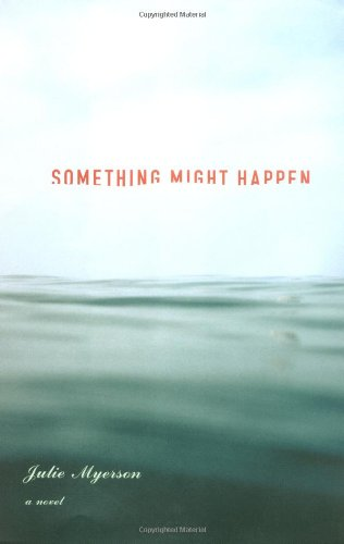 9780316779845: Something Might Happen