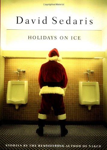Holidays on Ice: Stories: Sedaris, David