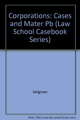 9780316780353: Corporations: Cases and Materials (Law School Casebook Series)
