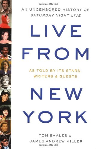 9780316781466: Live From New York: The Complete, Uncensored History of Saturday Night Live as Told by Its Stars, Writers, and Guests: An Uncensored Story of ... as Told by Its Stars, Writers, and Guests