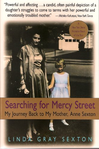9780316782081: Searching for Mercy Street: My Journey Back to My Mother, Anne Sexton