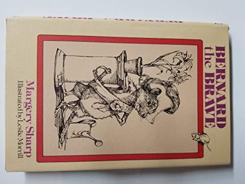 Bernard the Brave: A Miss Bianca Story.: SHARP, Margery.