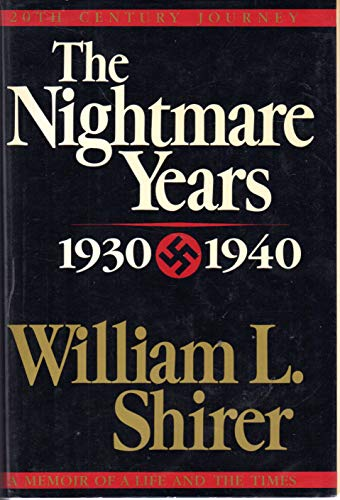 The Nightmare Years: 1930-1940, Vol. 2: William L. Shirer