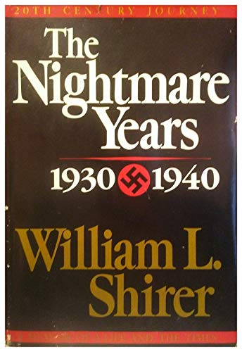 The Nightmare Years 1930 - 1940: Shirer, William L.