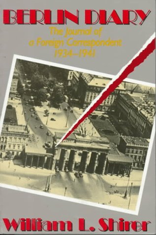 9780316787048: Berlin Diary: The Journal of a Foreign Correspondent 1934-1941