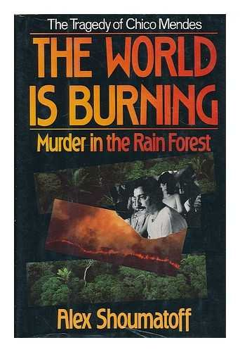 9780316787390: The World Is Burning: Murder in the Rain Forest