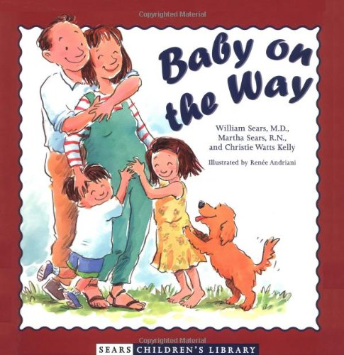 Baby on the Way (Sears Children Library): Sears, Martha; Sears,