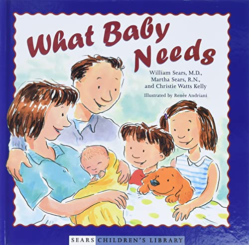 9780316788281: What Baby Needs (Sears Children Library)