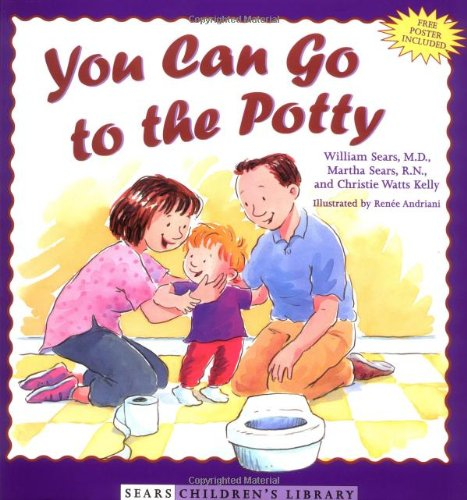 You Can Go to the Potty (Sears Children Library) (0316788880) by William Sears; Martha Sears; Christie Watts Kelly