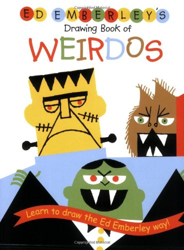 9780316789714: Ed Emberley's Drawing Book Of Weirdos: Learn to draw the Ed Emberley way!