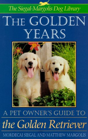 The Golden Years: A Pet Owner's Guide to the Golden Retreiver