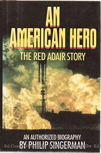 9780316792813: An American Hero: The Red Adair Story : An Authorized Biography