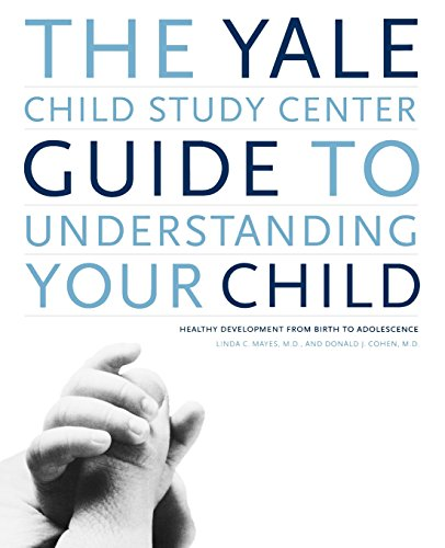 9780316794329: The Yale Child Study Center Guide to Understanding Your Child: Healthy Development from Birth to Adolescence