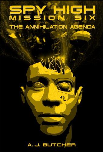 9780316796385: Spy High Mission Six: The Annihilation Agenda (Spy High)