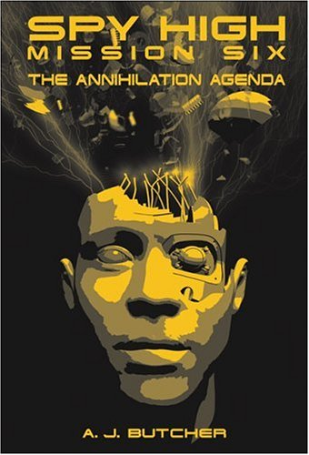 9780316796392: Spy High Mission Six: The Annihilation Agenda (Spy High (Little Brown and Company))