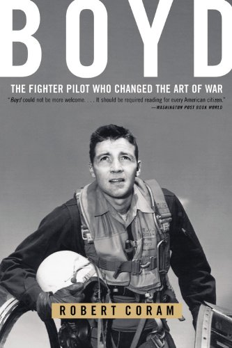 9780316796880: Boyd: The Fighter Pilot Who Changed the Art of War